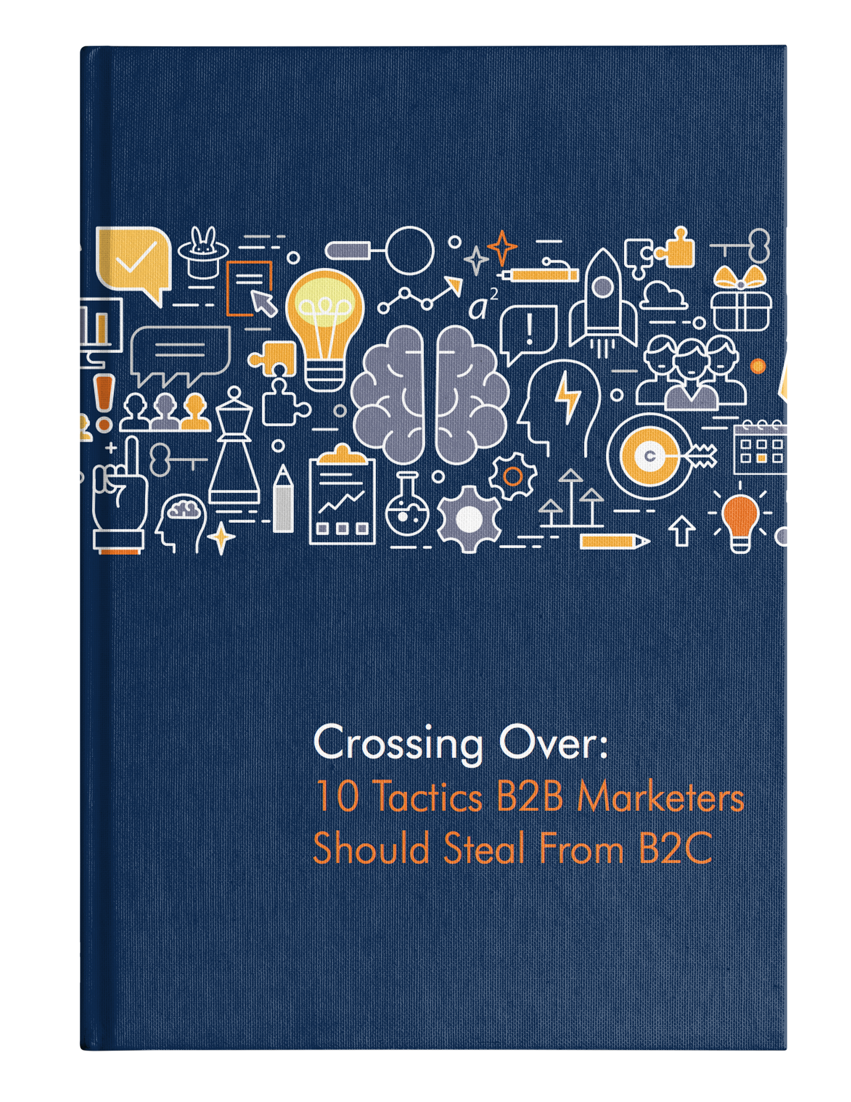 10Tactics B2B Marketers Should Steal From B2C